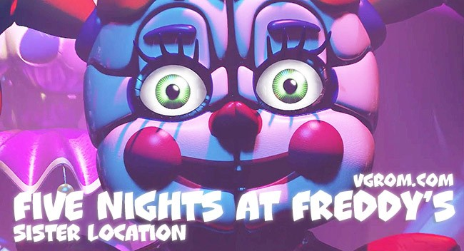 Five nights at freddy's: sister location (пять ночей с фредди 5.