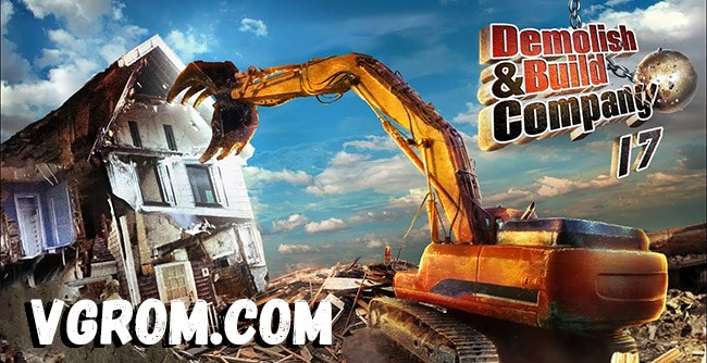 Demolish & Build Company 2017 на русском - торрент