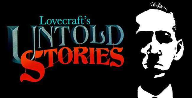 Lovecraft's Untold Stories (2018)