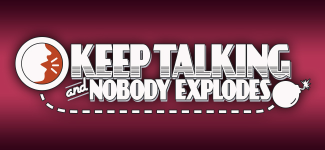 Keep Talking and Nobody Explodes - игра для двоих
